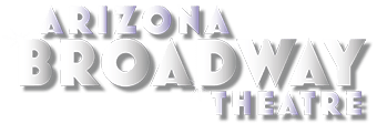 Arizona Broadway Theatre | AZ's Leader in Musical Theatre