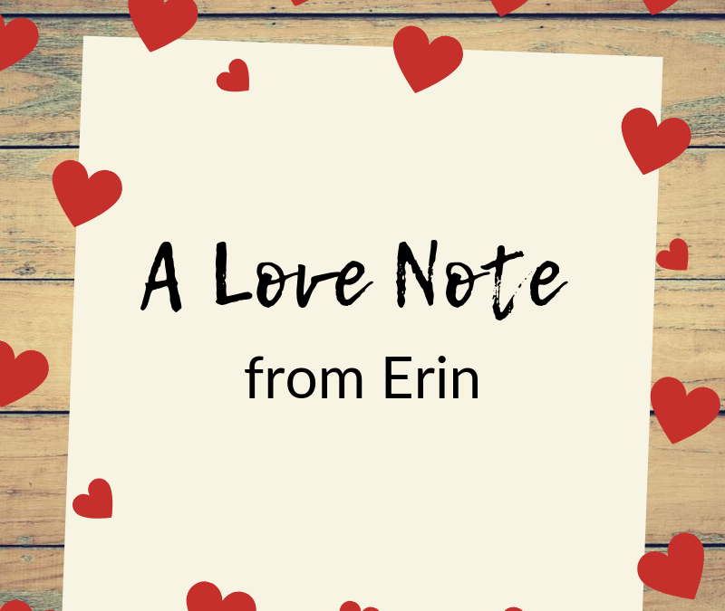 A Love Note from Erin