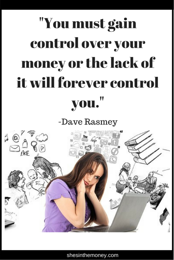 You must gain control over your money or the lack it will forever control you, quote by Dave Ramsey.