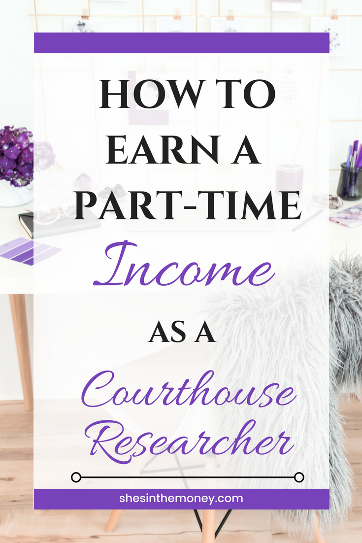 How to earn a part-time income as a courthouse researcher.