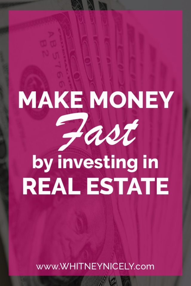 Make Money Fast by Investing in Real Estate