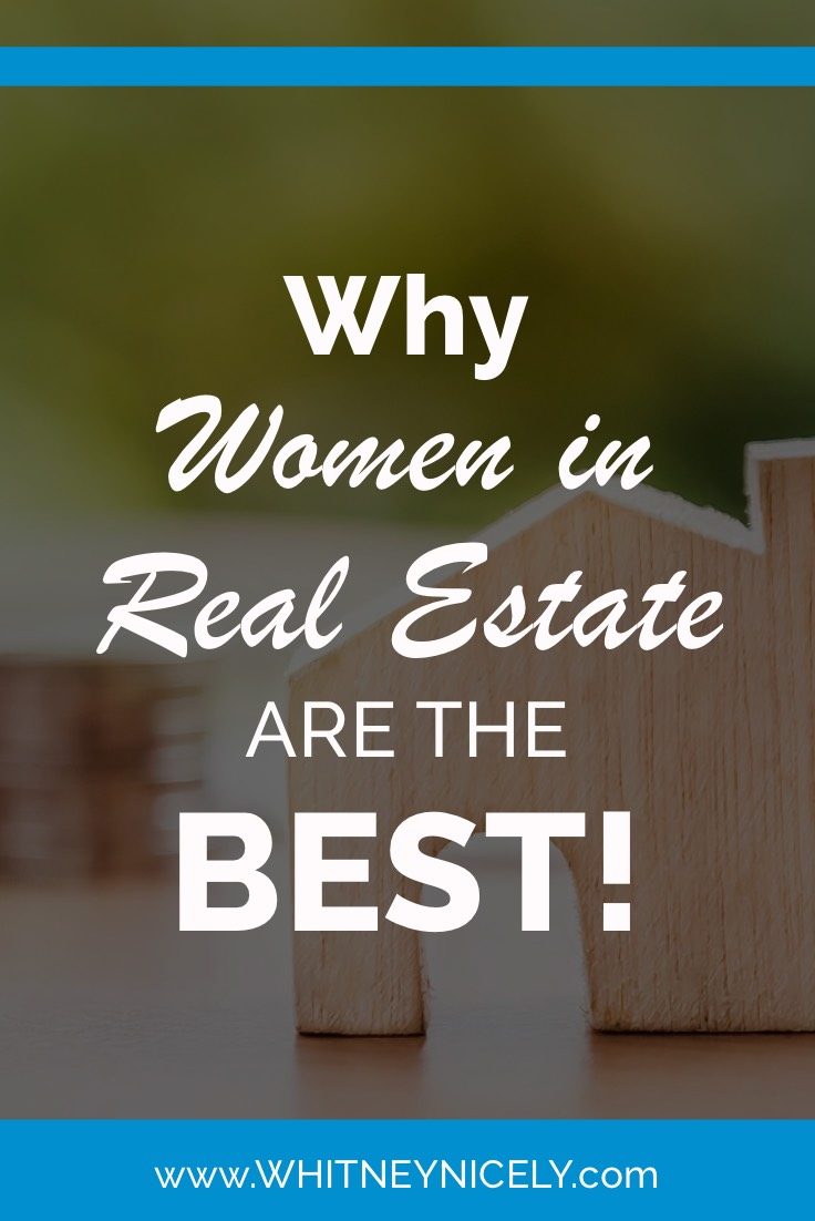 Why Women in Real Estate are the Best!