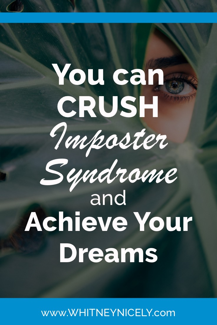 You CAN Crush Imposter Syndrome and Achieve Your Dreams