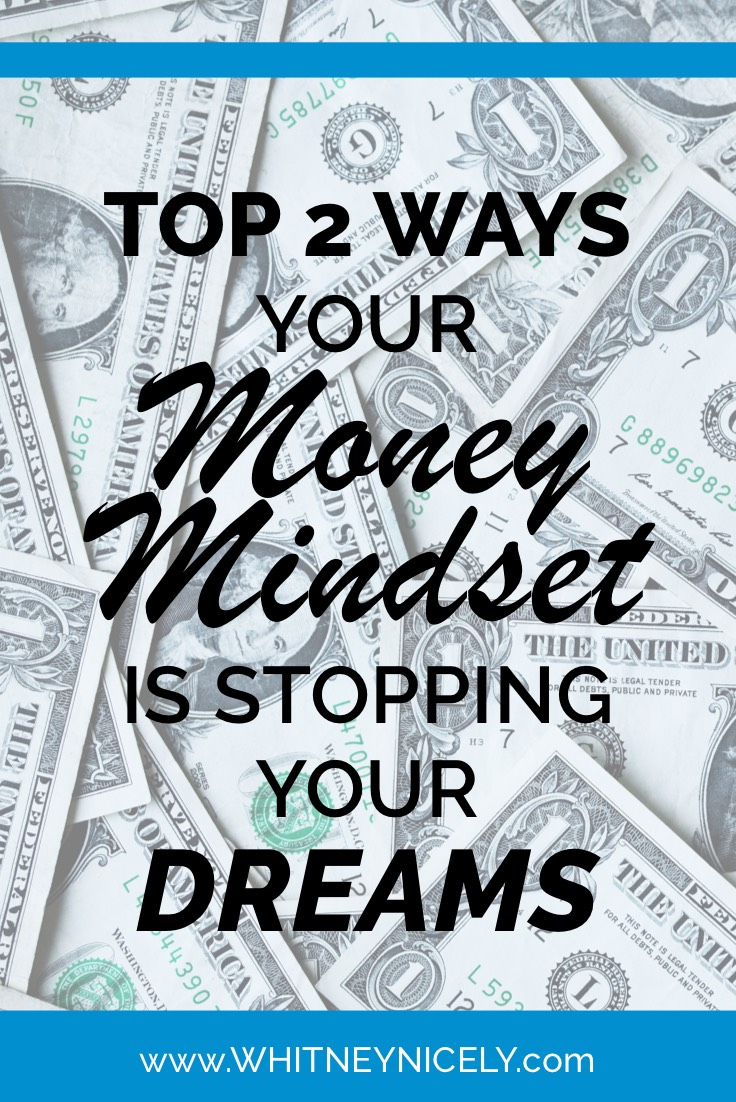 Top 2 Ways Your Money Mindset Is Stopping Your Dreams