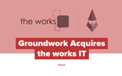 Groundwork Acquires the works IT