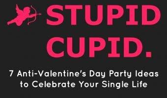 No significant other to buy chocolates for this February 14th? That's okay! We'll help you embrace and celebrate the single life with these anti-Valentine's Day party ideas!
