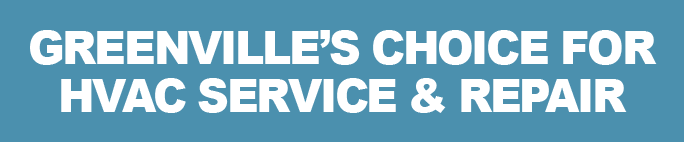 Greenville #1 Choice for HVAC service & repair