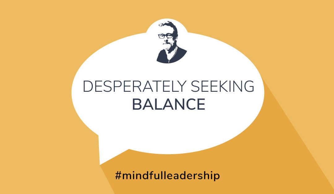 Desperately Seeking Balance