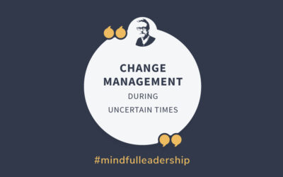Change Management During Uncertain Times