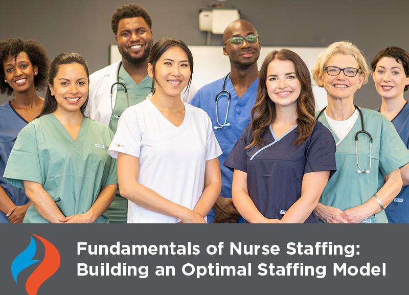 Fundamentals of Nurse Staffing: Building an Optimal Staffing Model