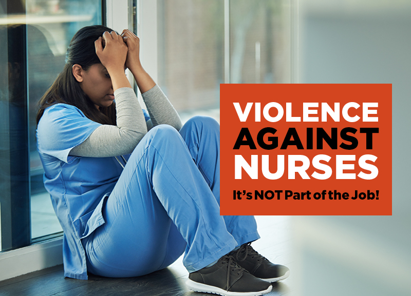 Violence Against Nurses: It's NOT Part of the Job!