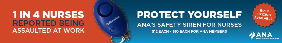 1 in 4 nurses reported being assaulted at work, protect yourself. ANA's Safety siren for nurses. $12 each. $10 each for ANA members. Bulk pricing available.