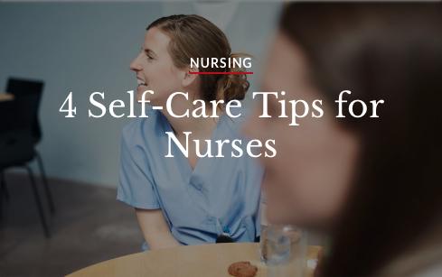 Nursing: Four self-care tips for nurses