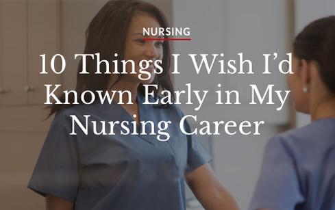 Nursing: ten things I wish I'd known early in my nursing career
