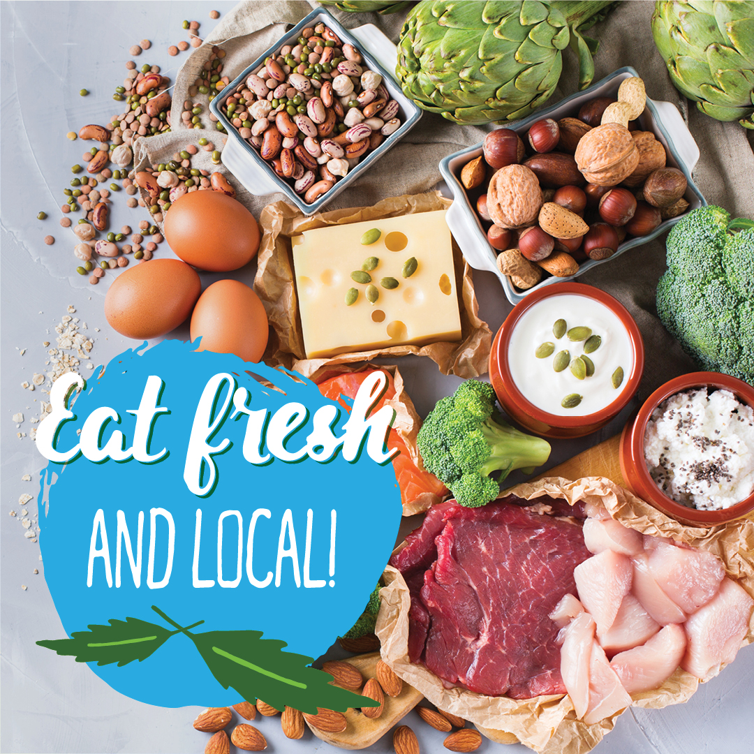 •Eat fresh and local!