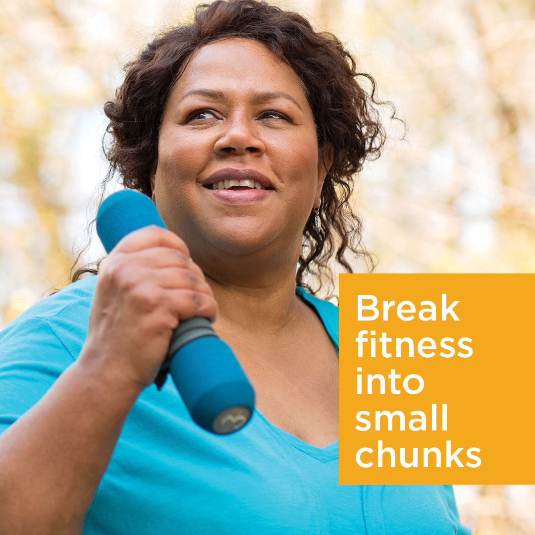 Break fitness into small chunks
