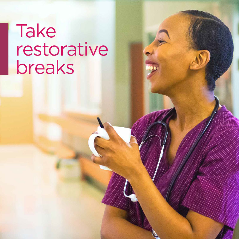 Take restorative breaks