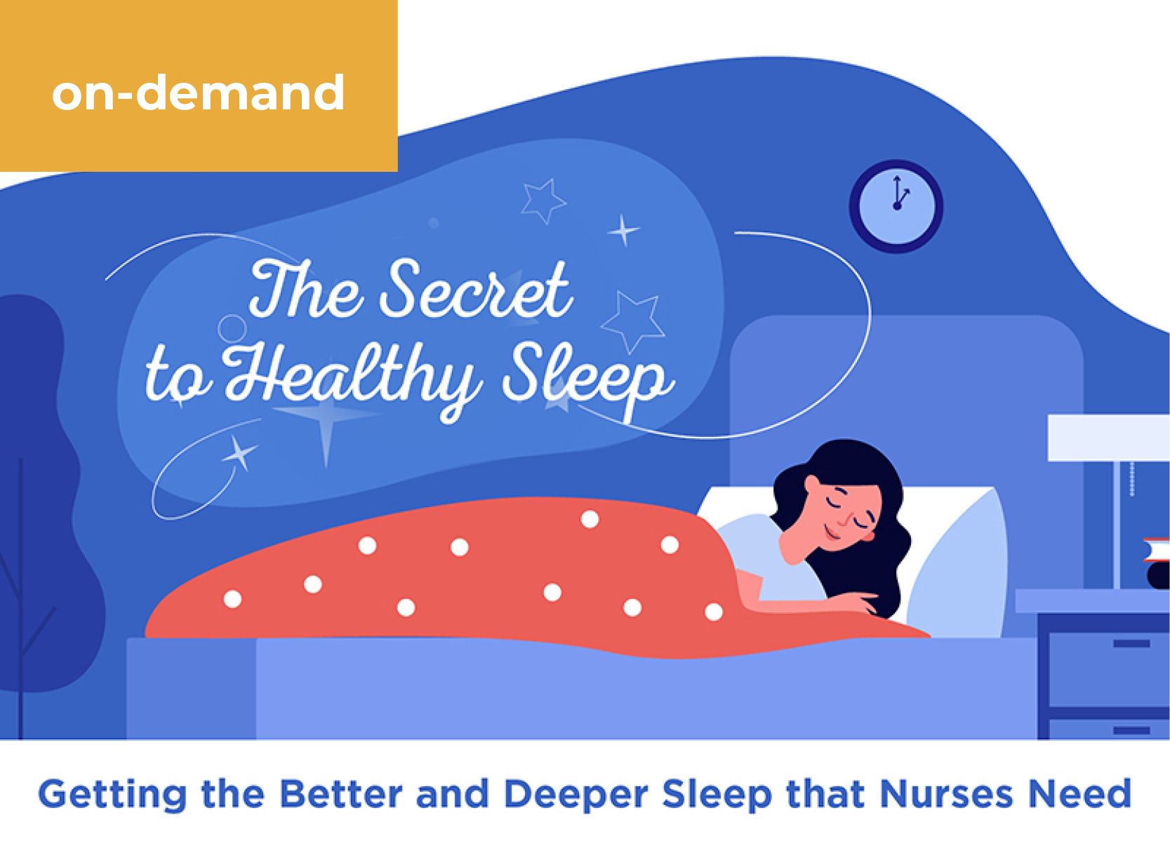 The Secret to Healthy Sleep: Getting the Better and Deeper Sleep that Nurses Need