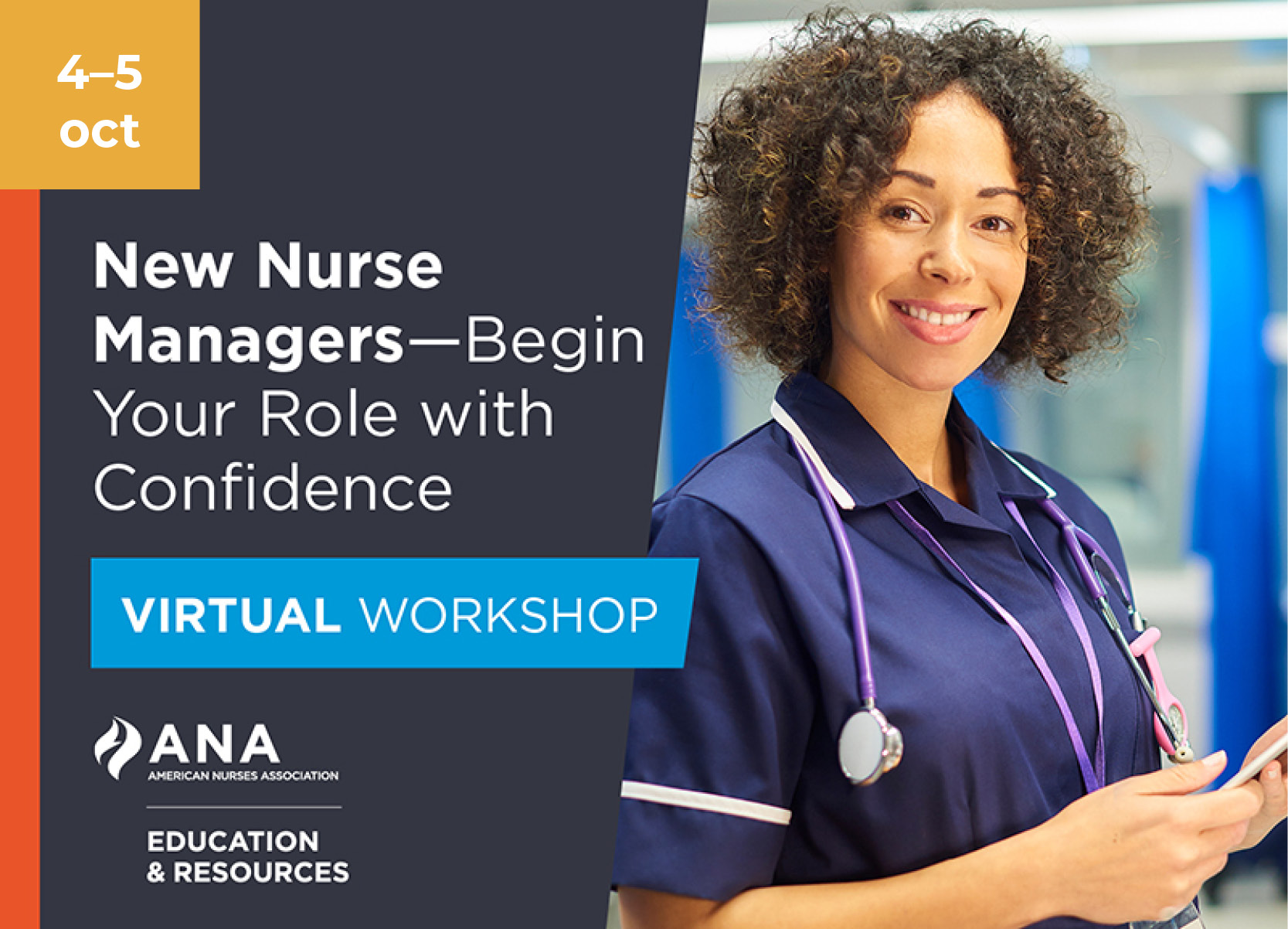 October 4–5. New Nurse Managers. Begin your role with confidence. Virtual Workshop. American Nurses Association Education and Resources.