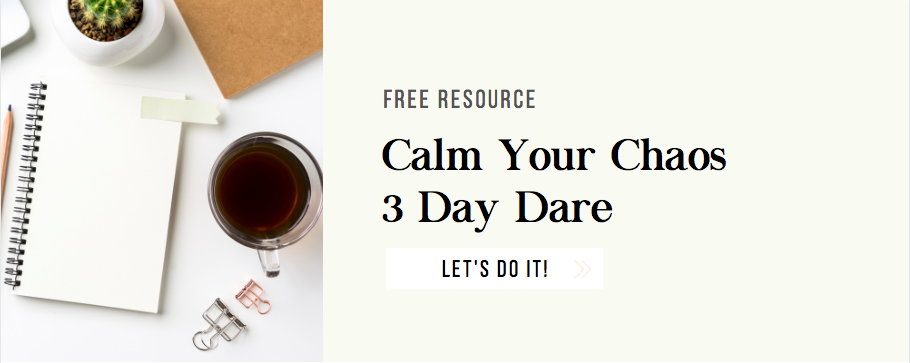 Calm Your Chaos 3 Day Dare