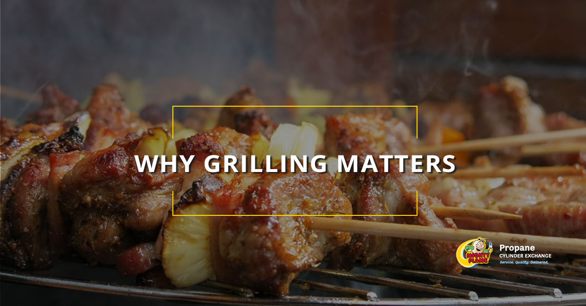 Why Grilling Matters