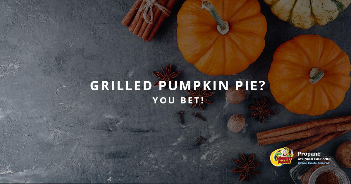 Grilled Pumpkin Pie? You Bet!