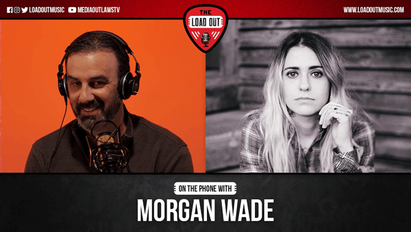 The Load Out podcast on the phone with Morgan Wade. This link will take you to load out music dot com. Podcast link directly below.