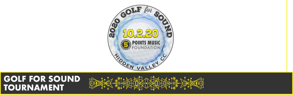 2020 Golf for Sound Tournament is on October 2, 2020 at Hidden Valley CC