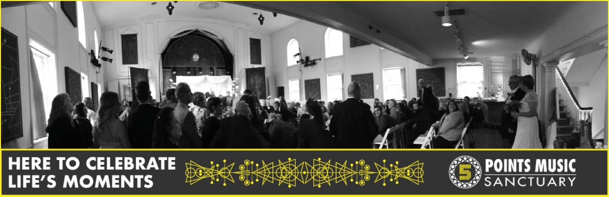 Black and white panoramic of a bride entering the Sanctuary with guests looking on. Text says Here to celebrate life's special moments with 5 Points Music Sanctuary logo.