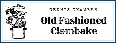 Dennis Chamber Old Fashioned Clambake