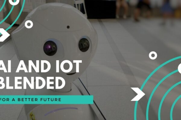 AI and IoT Blended- For a better future