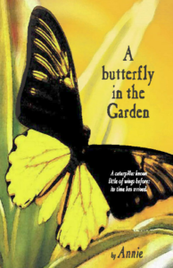 """""""A butterfly in the Garden"""" by Annie"""