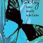 """Poetry From A Butterfly in the Garden"""