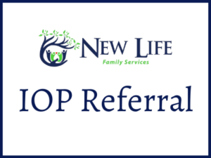 New Life Family Services IOP Referral