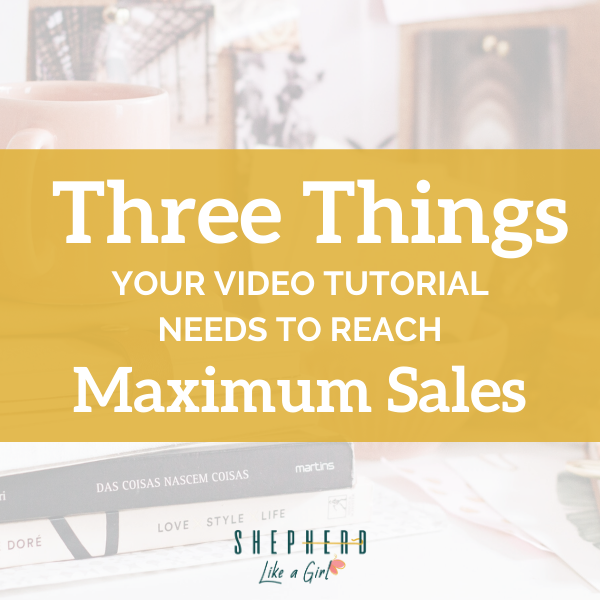 3 Things Your Video Tutorial Needs to Reach MAX Sales - Amika Ryan Shepherd Like A Girl