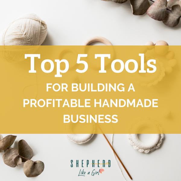 Top tools for building handmade business shepherd like a girl amika ryan