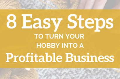 8 Easy Steps to Turn Your Hobby into a Profitable Business - Amika Ryan Shepherd Like A Girl