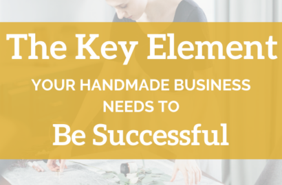 The Key Element Your Handmade Craft Business Needs to Be Successful - Amika Ryan Shepherd Like A Girl
