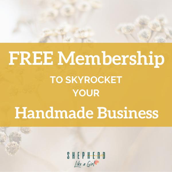 Free Membership Month to Skyrocket your Handmade Business - Amika Ryan Shepherd Like A Girl