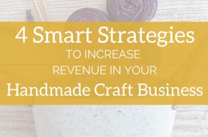 4 Smart Strategies to Increase Revenue in your Handmade Craft Business - Amika Ryan Shepherd Like A Girl