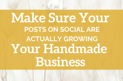 What to Do to Make Sure Your Posts on Social are Actually Growing Your Handmade Business - Shepherd Like A Girl Amika Ryan
