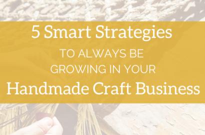 5 Smart Strategies to Always be Growing in your Handmade Craft Business - Amika Ryan Shepherd Like A Girl