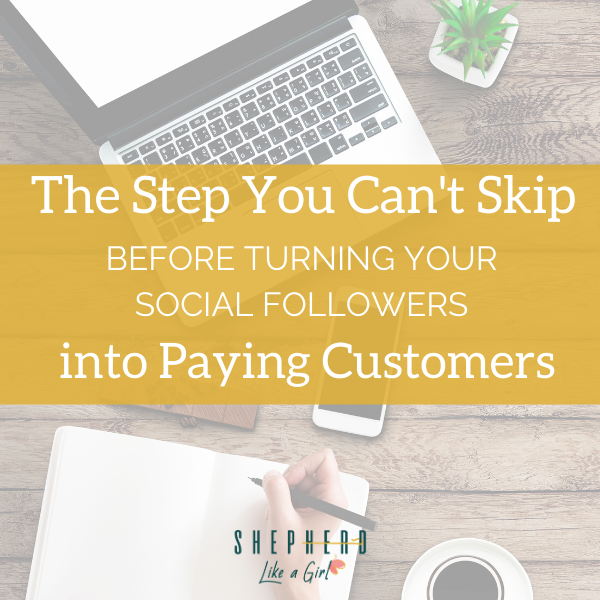The Step You Can't Skip Before Turning Your Social Followers into Customers - Amika Ryan Shepherd Like A Girl