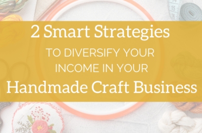 2 Smart Strategies to Diversify your Income in your Handmade Craft Business - Amika Ryan Shepherd Like A Girl