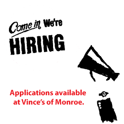 Vince's Pizza in Monroe is now hiring