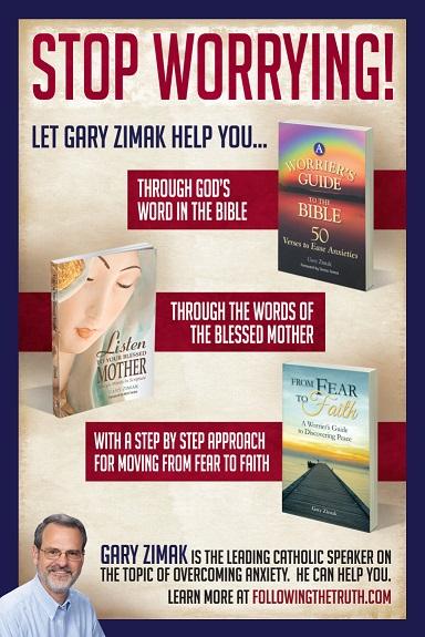 Catholic Speaker And Author Gary Zimak offers three ways to overcome anxiety today!