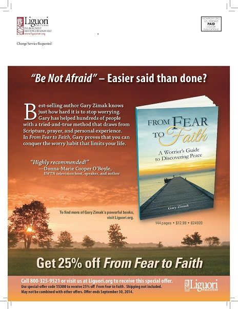 From Fear To Faith, the new book from Catholic speaker and evangelist Gary Zimak is now available at a special discount from Liguori Publications
