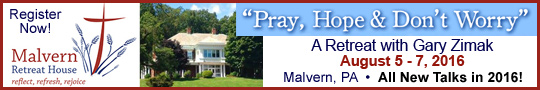 Catholic speaker and author Gary Zimak will be leading a Pray, Hope and Don't Worry at the Malvern Retreat House in 2016