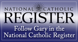 Catholic speaker Gary Zimak is a blogger for the National Catholic Register