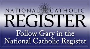 Catholic speaker Gary Zimak is a blogger for the National Catholic Register
